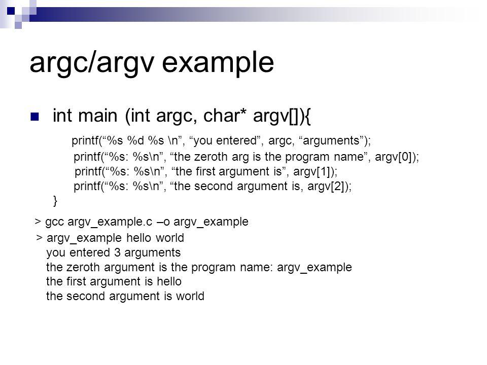 argc/argv example int main (int argc, char* argv[]){
